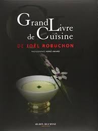 meilleur livre de cuisine 9782841236183 grand livre de cuisine de joel robuchon nouveau