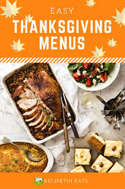 easy thanksgiving menus recipetin eats