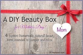 homemade mother u0027s day gifts a diy beauty box for moms