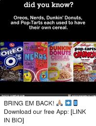 Pop Tarts Meme - did you know oreos nerds dunkin donuts and pop tarts each used