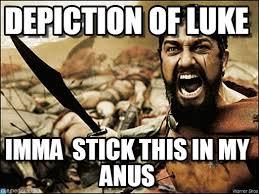 Luke Meme - depiction of luke 300 spartan meme on memegen