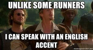 Men In Tights Meme - unlike some runners i can speak with an english accent robin