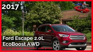 ford explorer 2 0 ecoboost review 2017 ford escape 2 0l ecoboost awd big on power features and