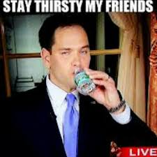 Stay Thirsty Meme - image 498552 marco rubio s water break know your meme