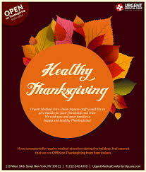 thank you stay healthy urgent care clinic open on thanksgiving