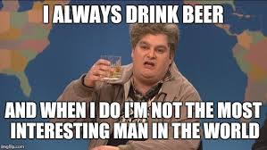 The Most Interesting Man In The World Meme Maker - i always drink beer and when i do i m not the most interesting man
