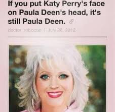 Paula Dean Meme - katy perry and paula deen funny pics memes captioned pictures