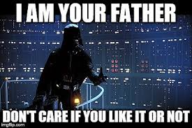 I Am Your Father Meme - no i am your father imgflip