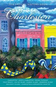 charleston area convention and visitors bureau charleston sc 2018 official charleston area visitors guide by explore charleston