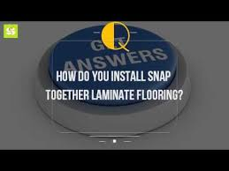how do you install snap together laminate flooring