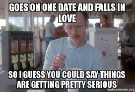 So In Love Meme - goes on one date and falls in love so i guess you could say things