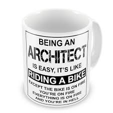 being an architect is easy it u0027s like riding a bike funny novelty