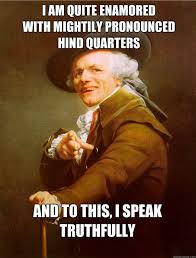 Meme Pronounced - joseph ducreux sir mix a lot song i like big butts know your meme