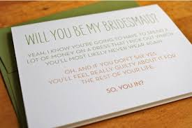 invitation to be a bridesmaid honest invitation to be a bridesmaid 22 words