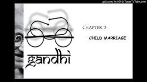 mahatma gandhi autobiography chapter 3 child marriage youtube