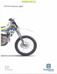husqvarna workshop service manual 2017 fe 450 u0026 fe 501 u2022 25 00