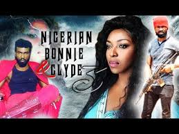 download nigerian bonnie and clyde 3 latest 2018 nigerian movies