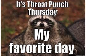 Throat Punch Meme - funny thursday memes in 2018