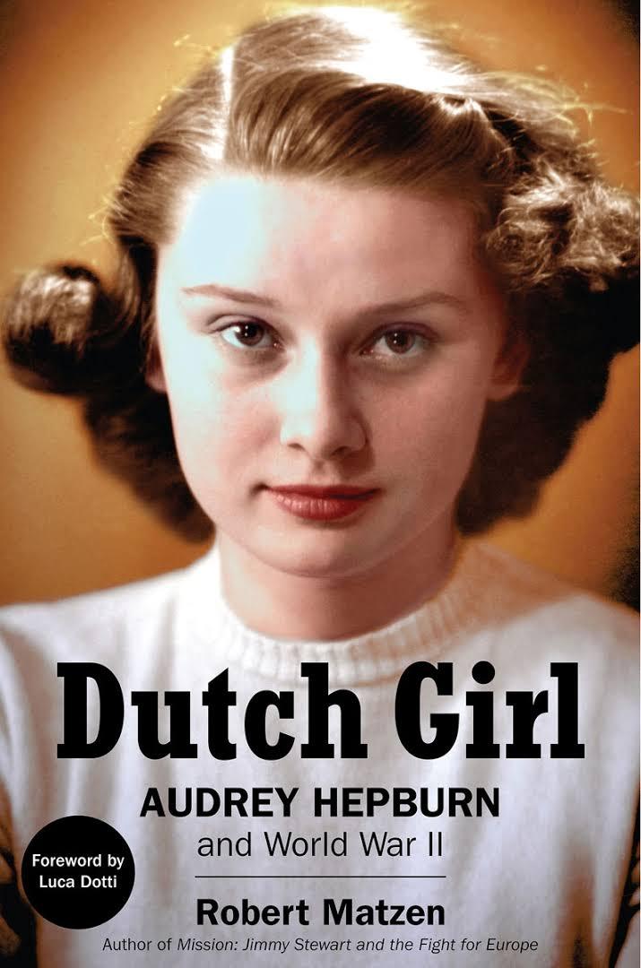 Risultati immagini per Robert Matzen nel libro `Dutch Girl: Audrey Hepburn and World War II´