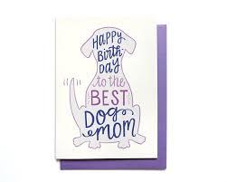 dog mom birthday card dog birthday happy birthday to the