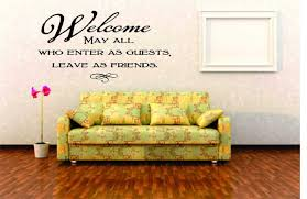 amazon com welcome may all who enter as guests leave as amazon com welcome may all who enter as guests leave as friends removable wall decal 14x20 22 colors available by design with vinyl decals home