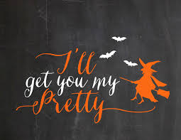 Free Printable Halloween Signs by I U0027ll Get You My Pretty Sign With Free Printable