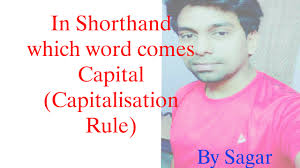 in shorthand which word comes capital capitalisation rule youtube