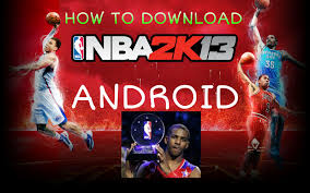 nba 2k13 apk free how to nba 2k13 apk