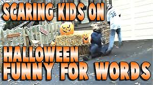 scaring kids on halloween to funny for words pranks youtube