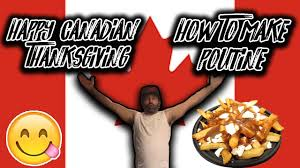 canadian thanksgiving special how to make poutine