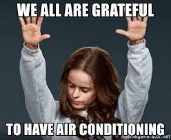 Air Conditioning Meme - we all are grateful to have air conditioning orange is the new