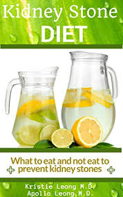 kidney stone diet eat to prevent kidney stones kindle edition