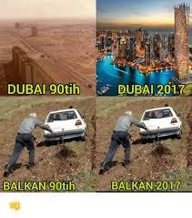 Dubai Memes - dubai 90th dubai 2017 balkan ootih balkan 2017 meme on me me
