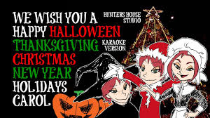 wishing you a happy thanksgiving we wish you a happy halloween thanksgiving christmas new year