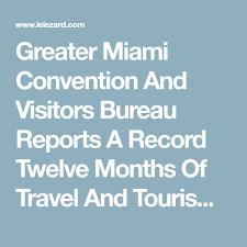 miami bureau of tourism greater miami convention and visitors bureau reports a record