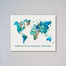 Map Quotes World Map Confucius Quote Wherever You Go Go With All Your Heart