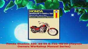 download honda shadow 600 8899 750 9899 haynes owners workshop