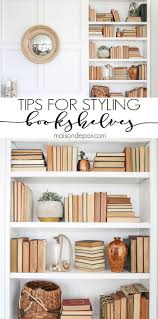 tips for styling bookcases book shelves