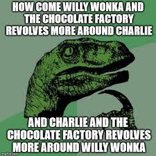 Chocolate Meme - feeling meme ish willy wonka the chocolate factory movies