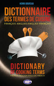 terme technique de cuisine dictionnaire des termes de cuisine anglais français editions