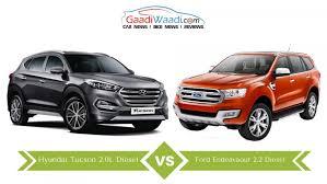 hyundai tucson 2016 ford endeavour 2 2 vs hyundai tucson 2 0 u2013 specs comparison
