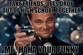 Funny High School Memes - leonardo dicaprio cheers meme imgflip