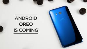 is htc android u11 will get its android 8 0 oreo update before 2018 begins
