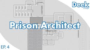 prison floor plan prison architect ep 4 deployment unlocked setting staff only