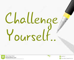 Challenge Meaning Challenge Yourself Indicates Persistence Determined And Motivate