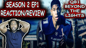 qb1 beyond the lights netflix qb1 beyond the lights season 2 ep1 reaction review youtube