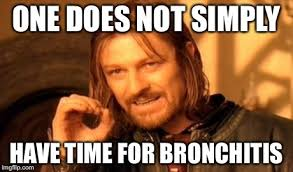 Bronchitis Meme - one does not simply memes imgflip
