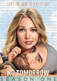no tomorrow season 1 watch full episodes streaming online
