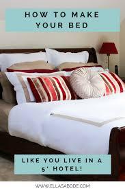 How To Make Your Bed How To Make Your Bed Like You Live In A 5 Hotel Ella U0027s Abode
