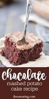 chocolate mashed potato cake recipe leftover mashed potatoes